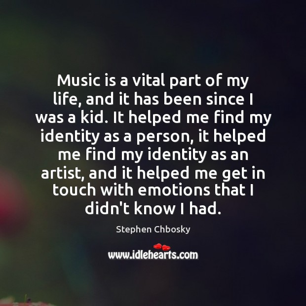 Music is a vital part of my life, and it has been Stephen Chbosky Picture Quote