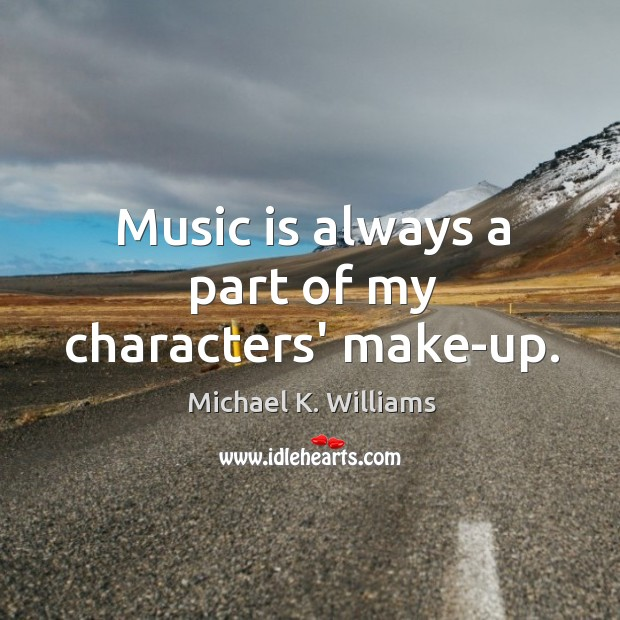 Picture Quote by Michael K. Williams