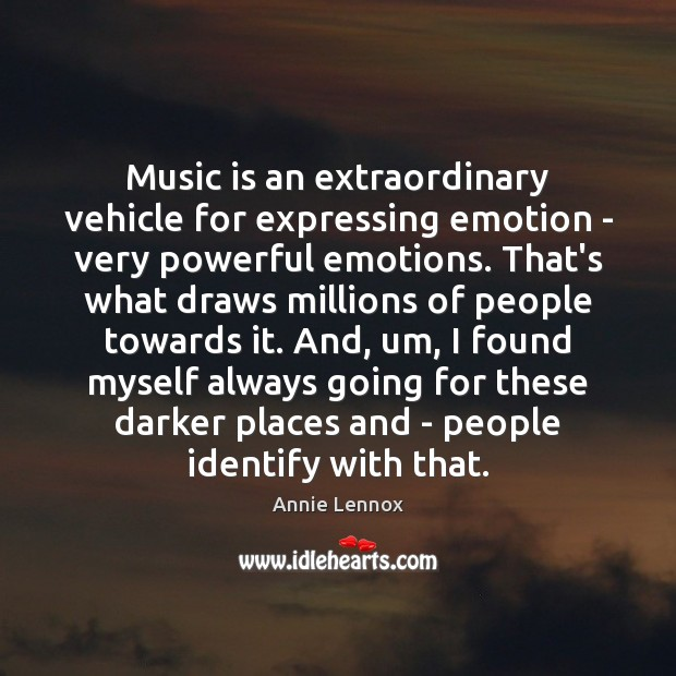 Music is an extraordinary vehicle for expressing emotion – very powerful emotions. Image