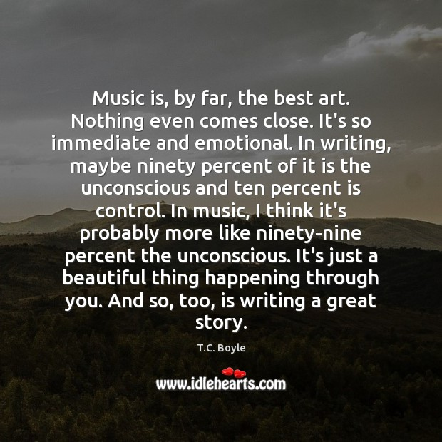 Image, Music is, by far, the best art. Nothing even comes close. It's