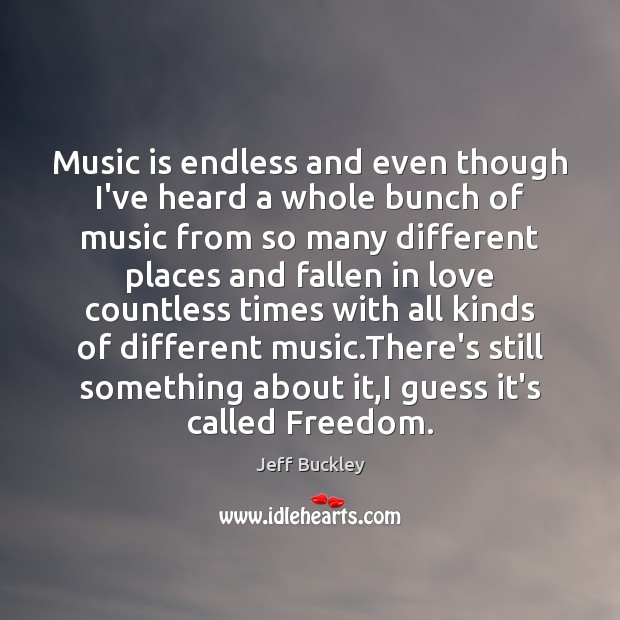Music is endless and even though I've heard a whole bunch of Image