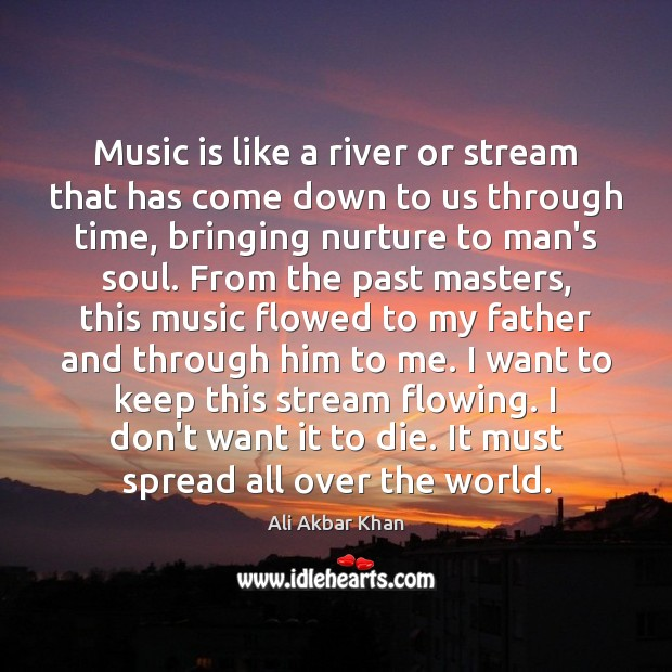 Image, Music is like a river or stream that has come down to