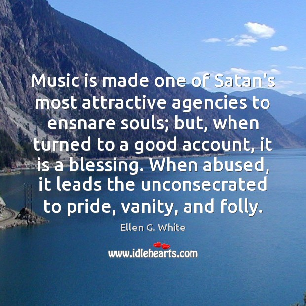 Image, Music is made one of Satan's most attractive agencies to ensnare souls;