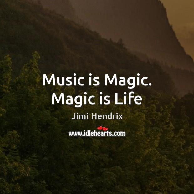 Music Is Magic Life