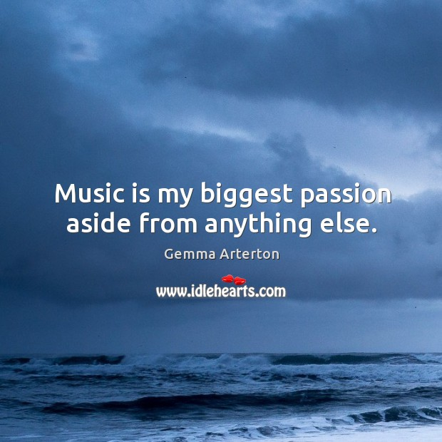 Music is my biggest passion aside from anything else. Image