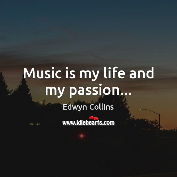 Music is my life and my passion… Image