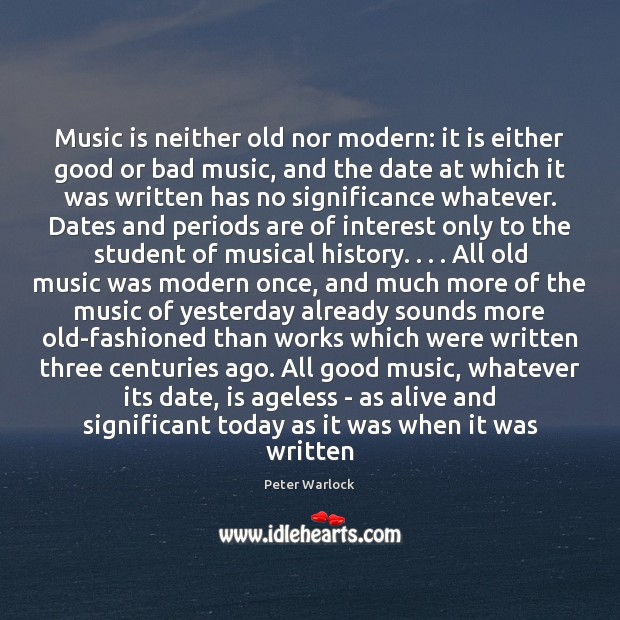 Image, Music is neither old nor modern: it is either good or bad