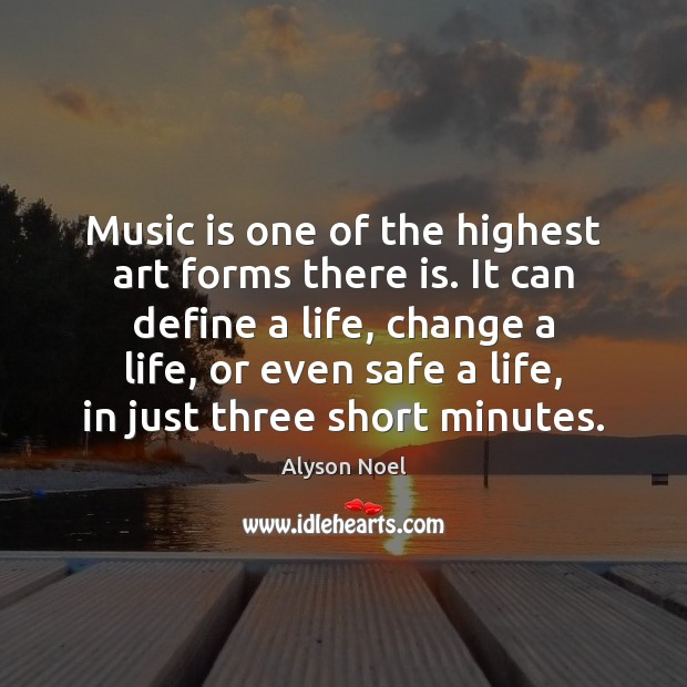 Image, Music is one of the highest art forms there is. It can