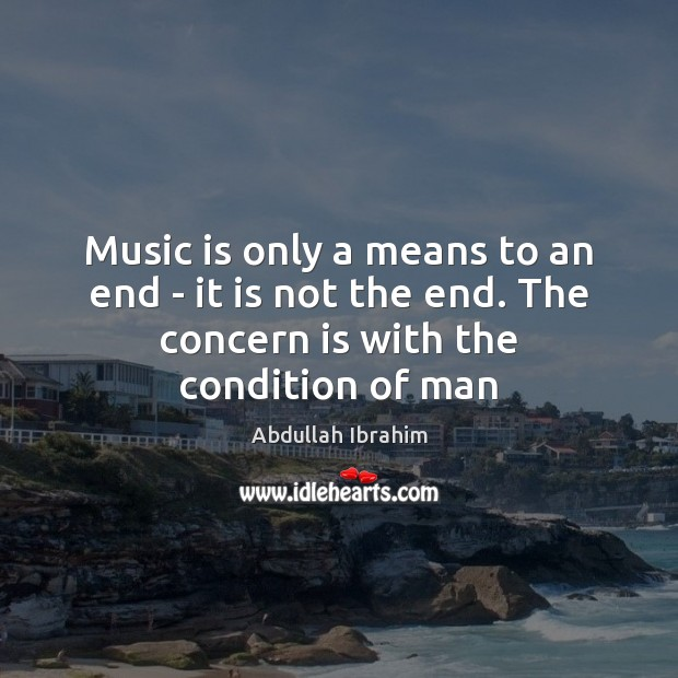 Image, Music is only a means to an end – it is not