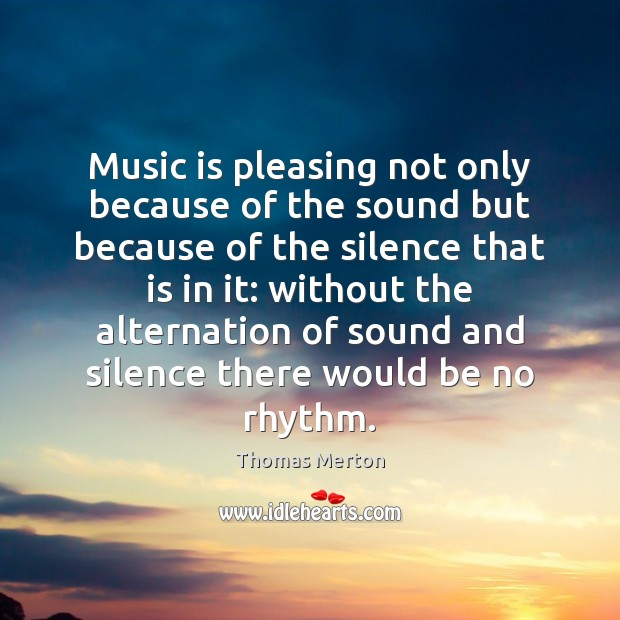 Music is pleasing not only because of the sound but because of Image