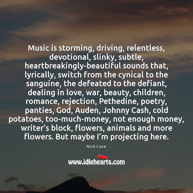 Image, Music is storming, driving, relentless, devotional, slinky, subtle, heartbreakingly-beautiful sounds that, lyrically,