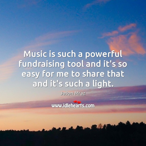 Image, Music is such a powerful fundraising tool and it's so easy for