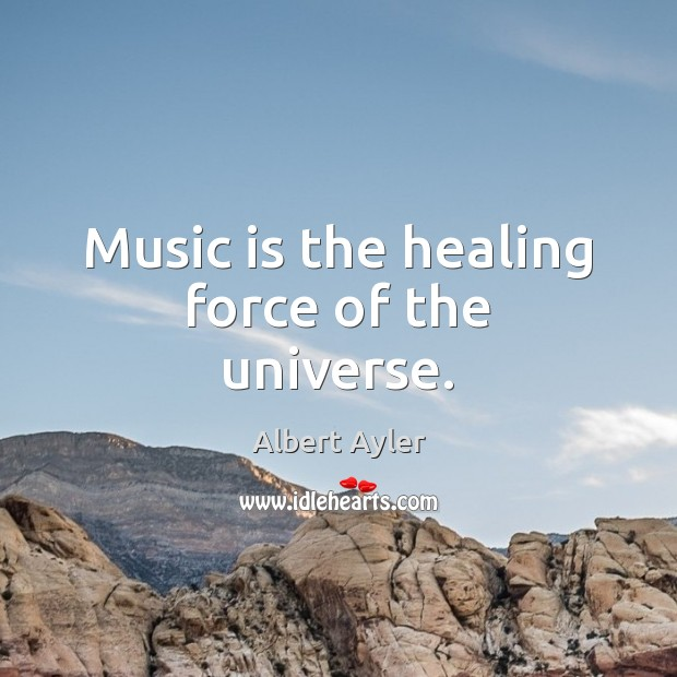Image, Music is the healing force of the universe.