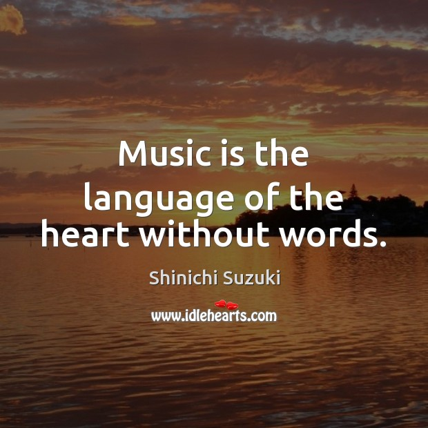 Music is the language of the heart without words. Image