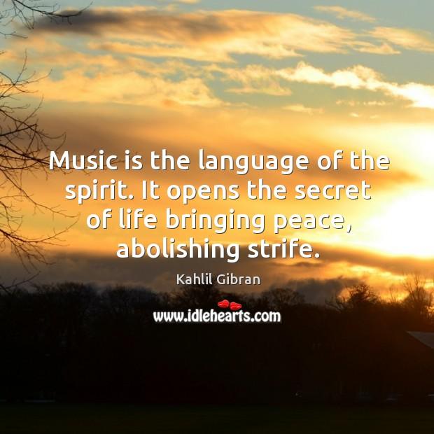 Music is the language of the spirit. It opens the secret of life bringing peace, abolishing strife. Image