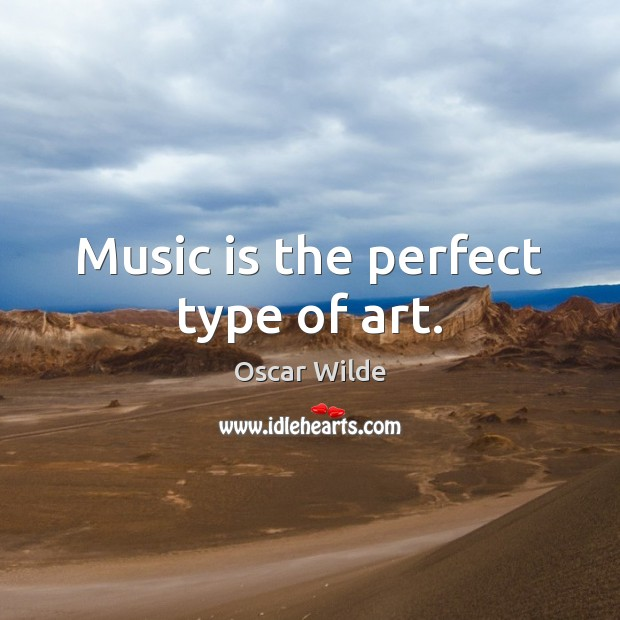Image, Music is the perfect type of art.