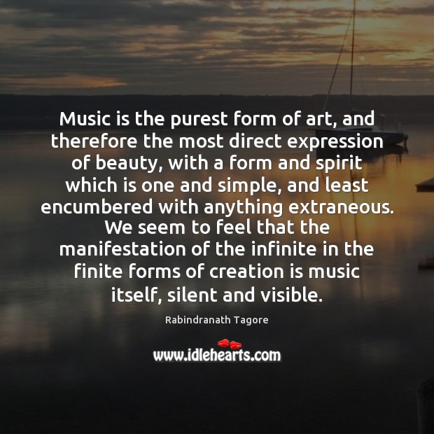 Image, Music is the purest form of art, and therefore the most direct