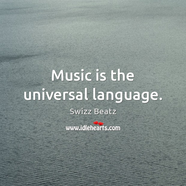 Music is the universal language. Image