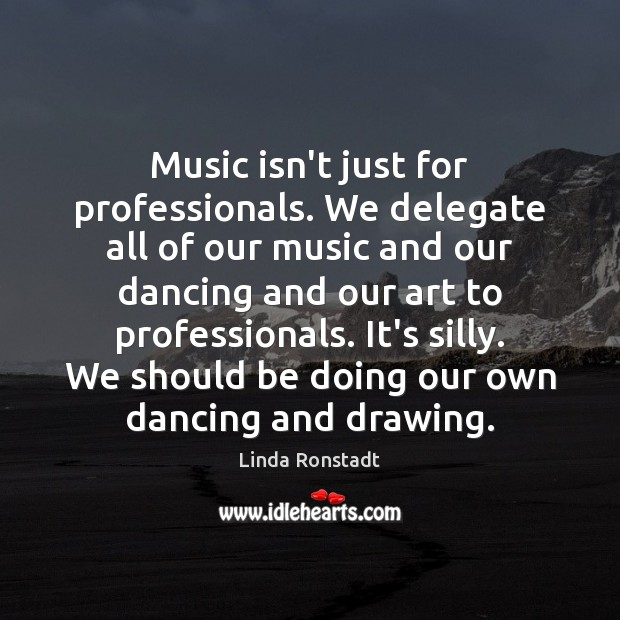 Image, Music isn't just for professionals. We delegate all of our music and