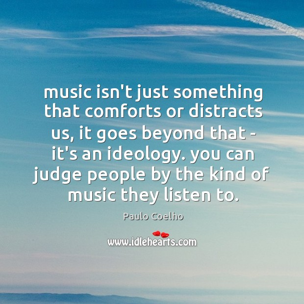 Music isn't just something that comforts or distracts us, it goes beyond Image