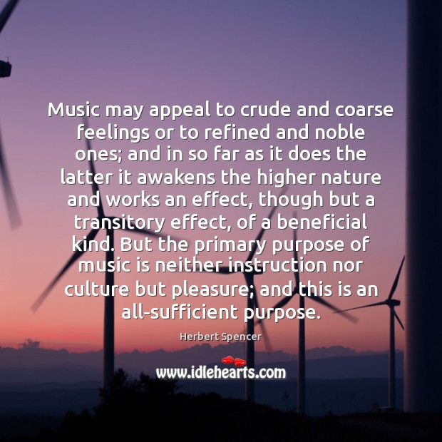 Image, Music may appeal to crude and coarse feelings or to refined and