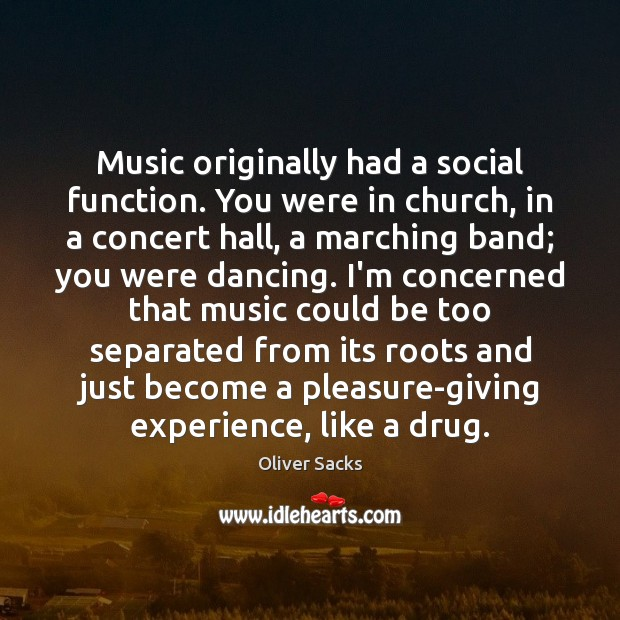 Image, Music originally had a social function. You were in church, in a