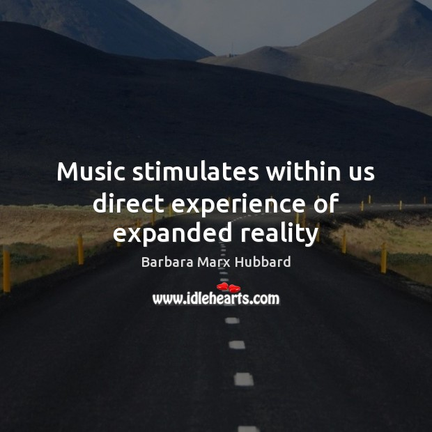 Image, Music stimulates within us direct experience of expanded reality