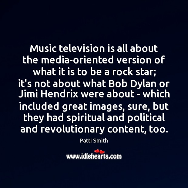 Music television is all about the media-oriented version of what it is Television Quotes Image