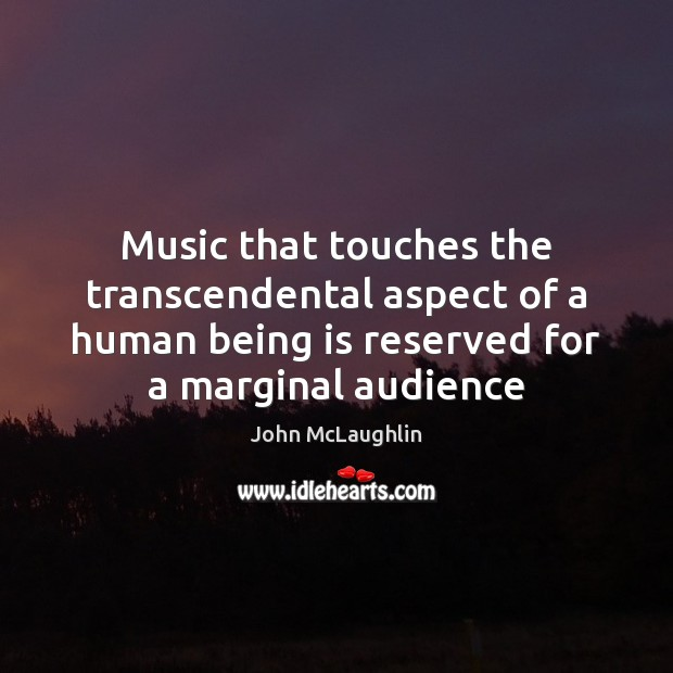 Music that touches the transcendental aspect of a human being is reserved Image