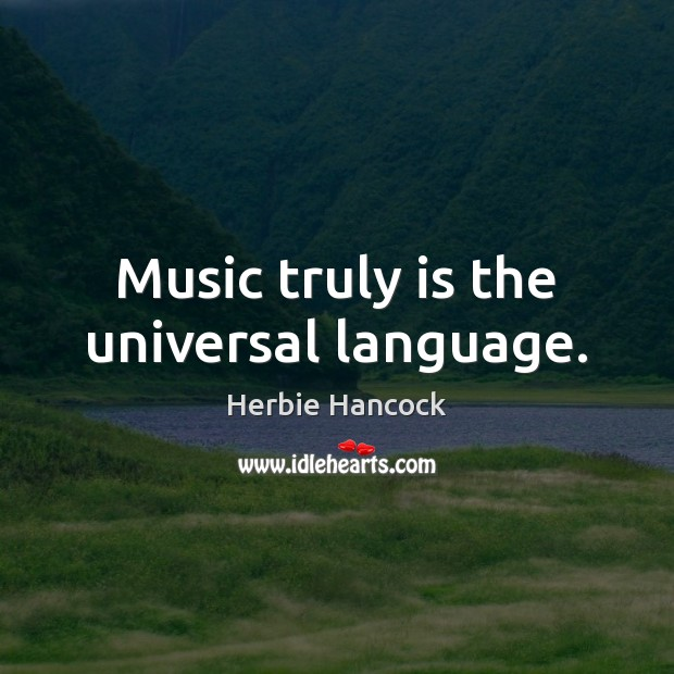 Image, Music truly is the universal language.