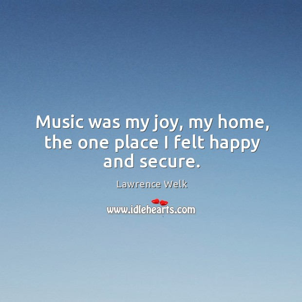 Music was my joy, my home, the one place I felt happy and secure. Image