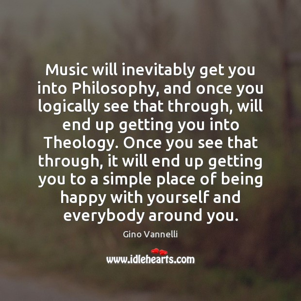 Image, Music will inevitably get you into Philosophy, and once you logically see