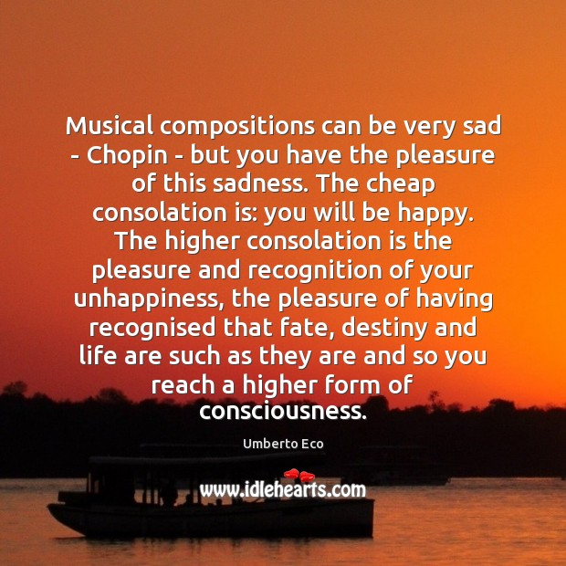 Musical compositions can be very sad – Chopin – but you have Umberto Eco Picture Quote