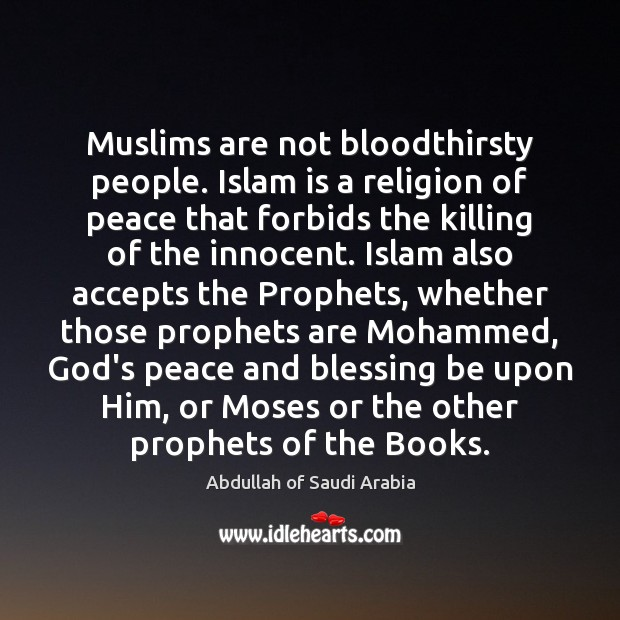 Muslims are not bloodthirsty people. Islam is a religion of peace that Image