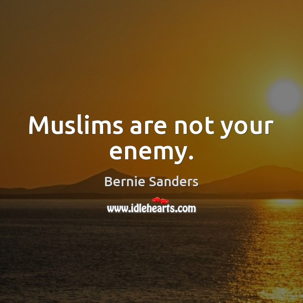 Muslims are not your enemy. Image