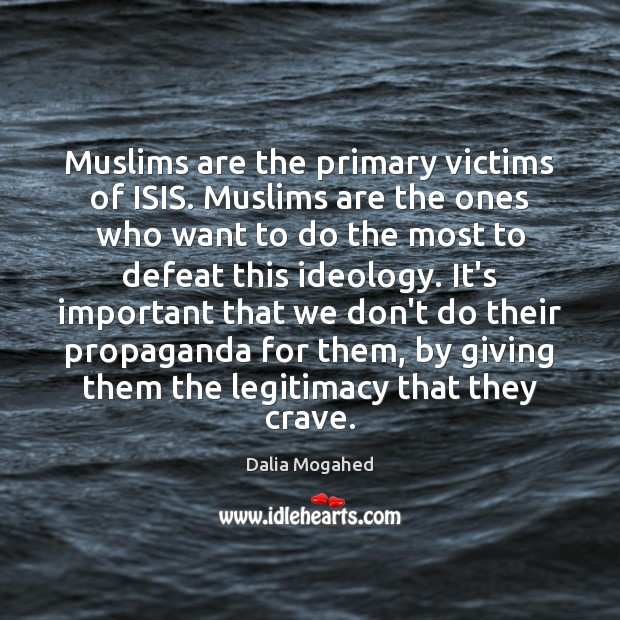 Image, Muslims are the primary victims of ISIS. Muslims are the ones who