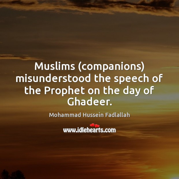 Muslims (companions) misunderstood the speech of the Prophet on the day of Ghadeer. Image