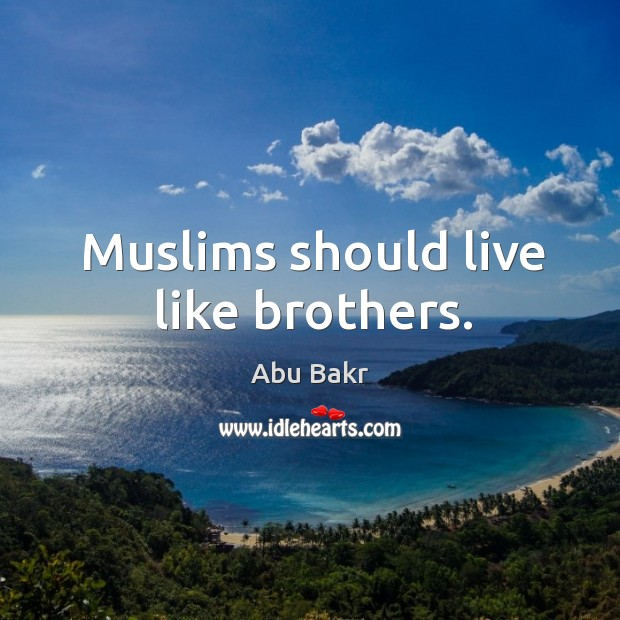 Muslims should live like brothers. Image