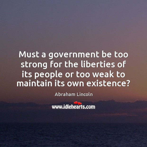 Image, Must a government be too strong for the liberties of its people