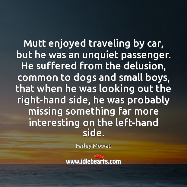 Image, Mutt enjoyed traveling by car, but he was an unquiet passenger. He