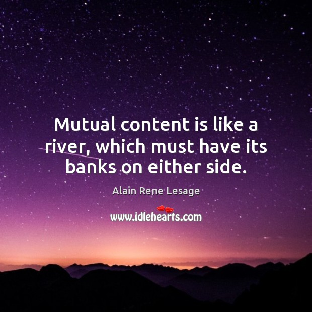 Image, Mutual content is like a river, which must have its banks on either side.