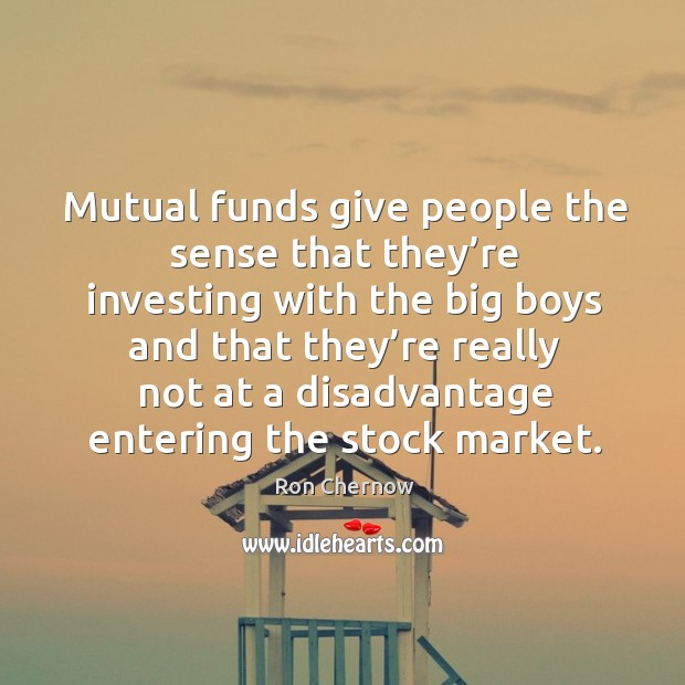 Mutual funds give people the sense that they're investing with the big boys and Image