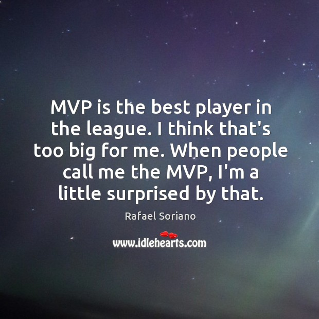 MVP is the best player in the league. I think that's too Image