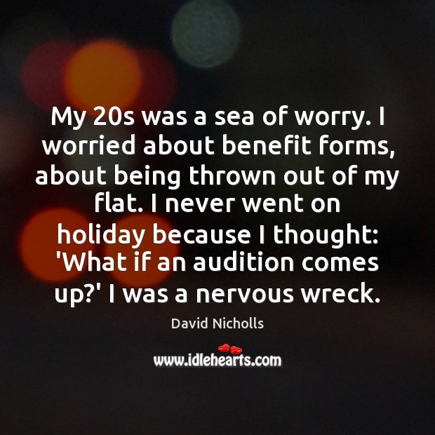 My 20s was a sea of worry. I worried about benefit forms, Sea Quotes Image