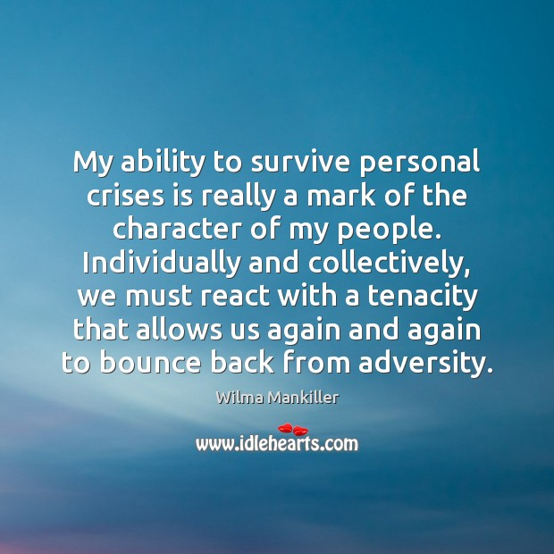 Image, My ability to survive personal crises is really a mark of the