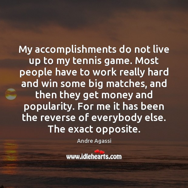 Image, My accomplishments do not live up to my tennis game. Most people