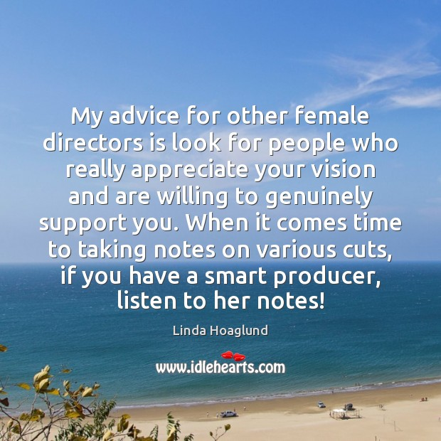 My advice for other female directors is look for people who really Image