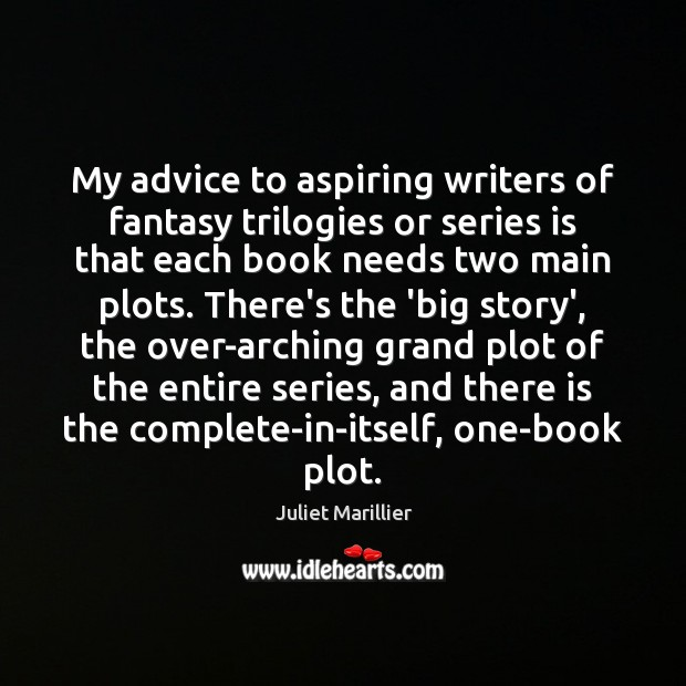 My advice to aspiring writers of fantasy trilogies or series is that Image