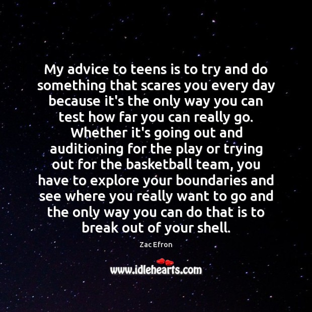 Image, My advice to teens is to try and do something that scares