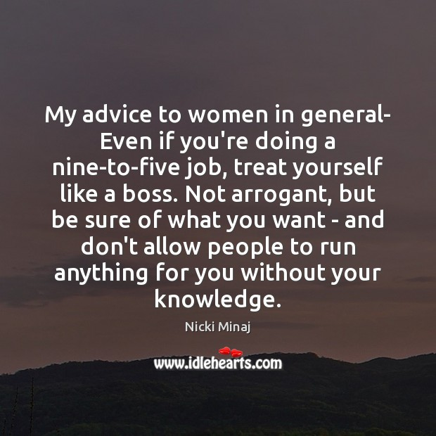 My advice to women in general- Even if you're doing a nine-to-five Image